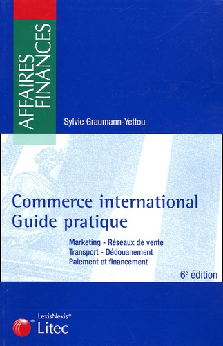 Sylvie Graumann-Yettou - Commerce international - Guide pratique.
