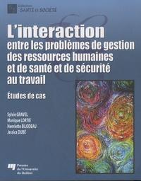 Sylvie Gravel - L'interaction entre les problèmes de gestion des ressources humaines et de santé et de sécurité au travail.