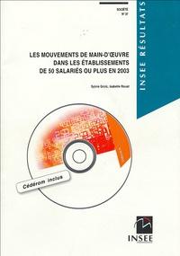Sylvie Grcic et Isabelle Rouat - Les mouvements de main-d'oeuvre dans les établissements de 50 salariés ou plus en 2003. 1 Cédérom