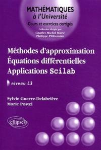 Sylvie Guerre-Delabrière et Marie Postel - Méthodes d'approximation, équations différentielles, applications Scilab niveau L3.