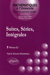 Sylvie Guerre-Delabrière - Suites, séries, intégrales - Cours et exerices corrigés Niveau L2.