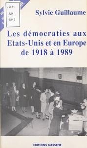 Sylvie Guillaume - Les démocraties aux États-Unis d'Amérique et en Europe de 1918 à 1989.