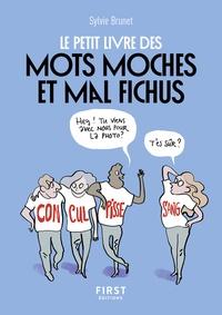 Pdf de ebooks téléchargement gratuit Le petit livre des mots moches et mal fichus par Sylvie-H Brunet 9782412044582 FB2 RTF