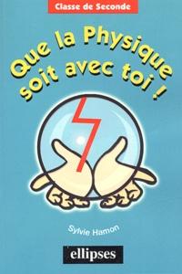 Sylvie Hamon - Que la physique soit avec toi !.