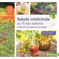 Sylvie Hampikian - Balade médicinale au fil des saisons - 20 plantes sauvages pour se soigner.