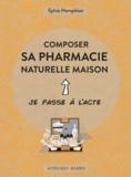 Sylvie Hampikian - Composer sa pharmacie naturelle maison.