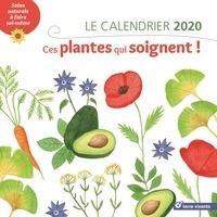 Sylvie Hampikian et Nathalie Ouederni - Le calendrier ces plantes qui soignent !.