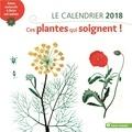Sylvie Hampikian - Le calendrier. Ces plantes qui soignent ! - Soins naturels à faire soi-même.