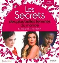 Sylvie Hampikian - Les Secrets des plus belles femmes du monde - De Cléopâtre à Audrey Hepburn.