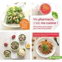 Sylvie Hampikian et Amandine Geers - Ma pharmacie, c'est ma cuisine !.