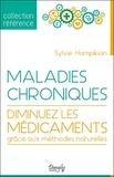 Sylvie Hampikian - Maladies chroniques - Diminuez les médicaments grâce aux méthodes naturelles.