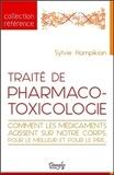Sylvie Hampikian - Traité de pharmaco-toxicologie - Comment les médicaments agissent sur notre corps, pour le meilleur et pour le pire.