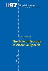 Sylvie Hancil - The Role of Prosody in Affective Speech.