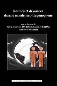 Sylvie Hanicot-Bourdier et Nicole Fourtané - Normes et déviances dans le monde luso-hispanophone.