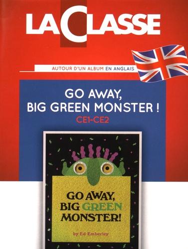 Go away, Big Green Monster!. Kit pédagogique en 2 volumes : album + exploitation pédagogique de l'album en anglais