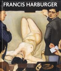 Sylvie Harburger et Caroline Larroche - Francis Harburger - Catalogue raisonné de l'oeuvre peint.