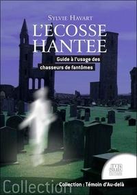 Sylvie Havart - L'Ecosse hantée - Guide à l'usage des chasseurs de fantômes.