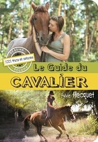 Sylvie Hecquet - Le guide du cavalier.