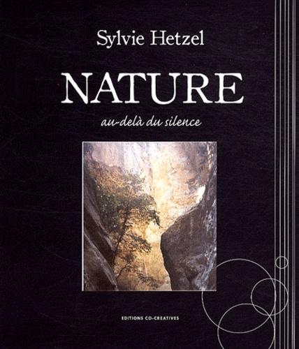 Sylvie Hetzel - Nature - Au-delà du silence.