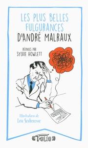 Sylvie Howlett et Loïc Sécheresse - Les plus belles fulgurances d'André Malraux.