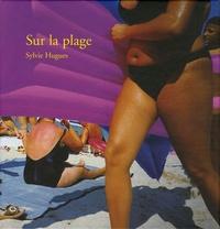 Sylvie Hugues - Sur la plage.