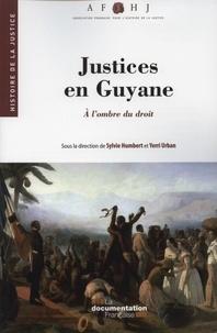 Sylvie Humbert et Yerri Urban - Justices en Guyane - A l'ombre du droit.