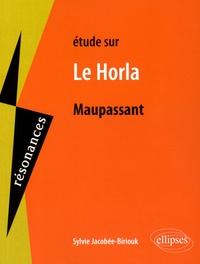 Sylvie Jacobée-Biriouk - Etude sur Le Horla de Maupassant.