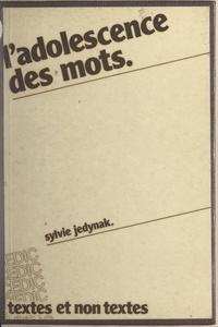 Sylvie Jedynak et Roger Fayolle - L'adolescence des mots.
