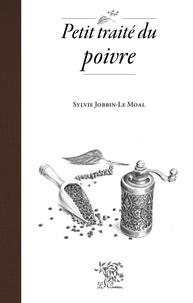 Sylvie Jobbin-Le Moal - Petit traité du poivre.