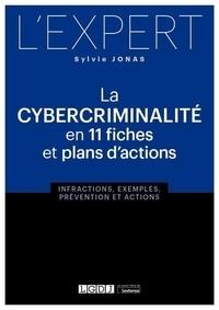 Sylvie Jonas - La cybercriminalité en 11 fiches et plans d'actions - Infractions, exemples, préventions et actions.