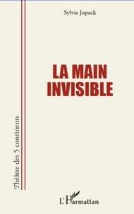 Sylvie Jopeck - La main invisible.