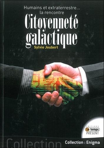 Sylvie Joubert - Citoyenneté galactique, humains et extraterrestres... La rencontre.