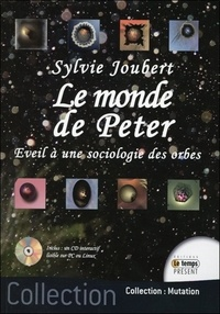 Sylvie Joubert - Le monde de Peter - Eveil à une sociologie des orbes. 1 Cédérom