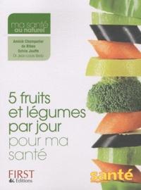 Sylvie Jouffa et Annick Champetier de Ribes - 5 fruits et légumes par jour pour ma santé.
