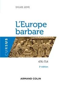 Sylvie Joye - L'Europe barbare 476-714.