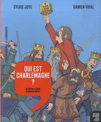Sylvie Joye et Damien Vidal - Qui est Charlemagne ? - De Pépin Le Bref à Hugues Capet.