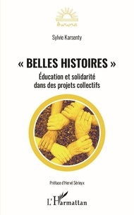 """Sylvie Karsenty - """"Belles histoires"""" - Education et solidarité dans des projets collectifs."""
