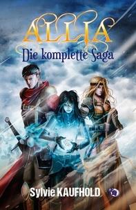 Sylvie Kaufhold et Christine Papillon - Allia - die komplette Saga.