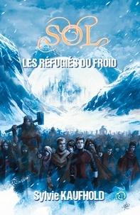 Sylvie Kaufhold - Sol - Les réfugiés du froid.