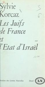 Sylvie Korcaz et Maurice Nadeau - Les Juifs de France et l'État d'Israël.