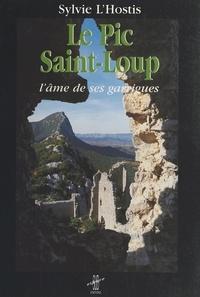 Sylvie L'Hostis - Le pic Saint-Loup : l'âme de ses garrigues.
