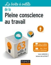 Sylvie Labouesse et Nathalie Van Laethem - La boite à outils de la Pleine conscience au travail.