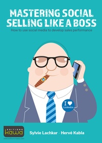 Mastering social selling like a boss - How to use social media to develop sales performance.pdf