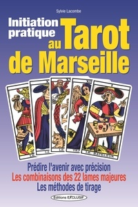 Sylvie Lacombe - Initiation pratique au tarot de Marseille.