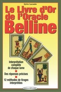 Sylvie Lacombe - Le livre d'or de l'Oracle Belline.