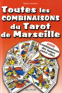 Sylvie Lacombe - Toutes les combinaisons du Tarot de Marseille - 6000 combinaisons des lames entre elles.