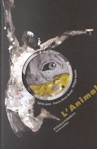Sylvie Lainé et Francis-Olivier Brunet - L'animal.