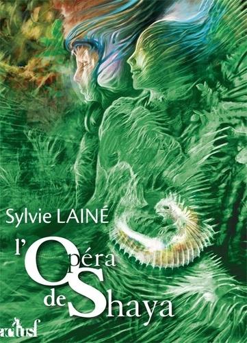 Sylvie Lainé - L'opéra de Shaya.