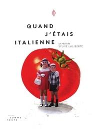 Pdf ebooks finder et téléchargement gratuit des fichiers Quand j'étais Italienne 9782924283011 par Sylvie Laliberté