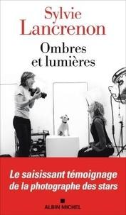 Sylvie Lancrenon - Ombres et lumières.